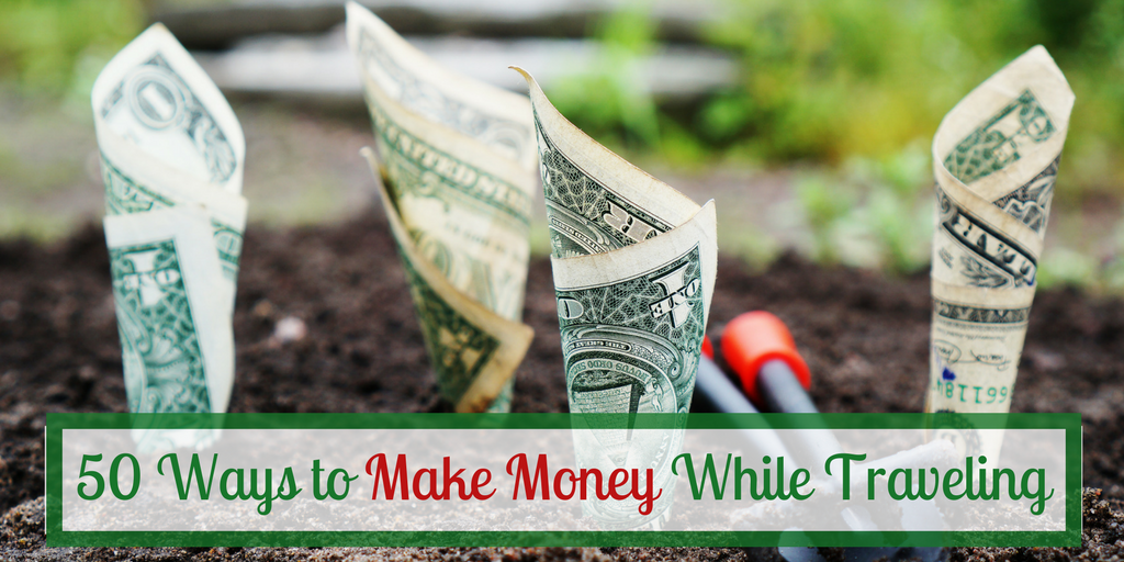 50 Ways to Make Money Traveling According to Experts