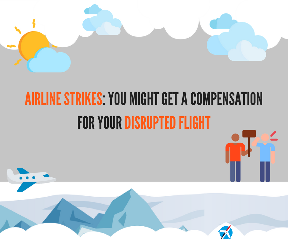 Airline Strikes: You Might Get a Compensation for Your Disrupted Flight