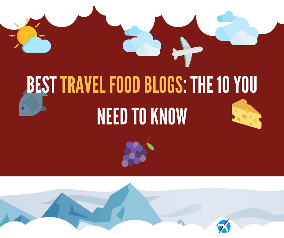 Best Travel Food Blogs: The 10 You Need to Know