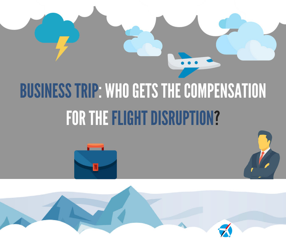 Business Trip: Who Gets the Compensation for the Flight Disruption?
