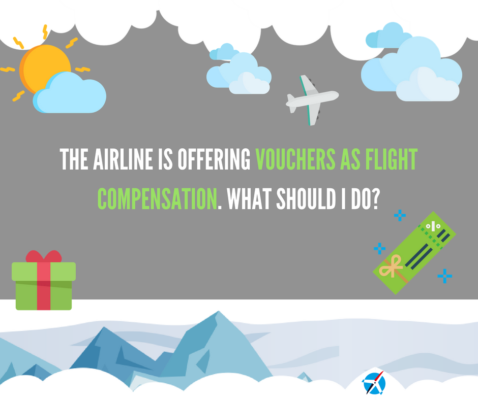 The Airline Is Offering Vouchers As Flight Compensation. What Should I do?