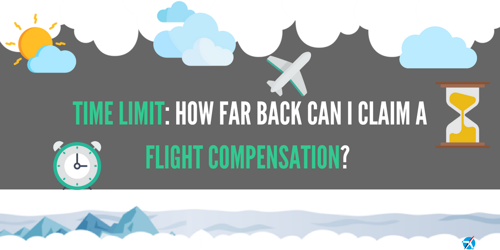 Time Limit: How Far Back Can I Claim a Flight Compensation?