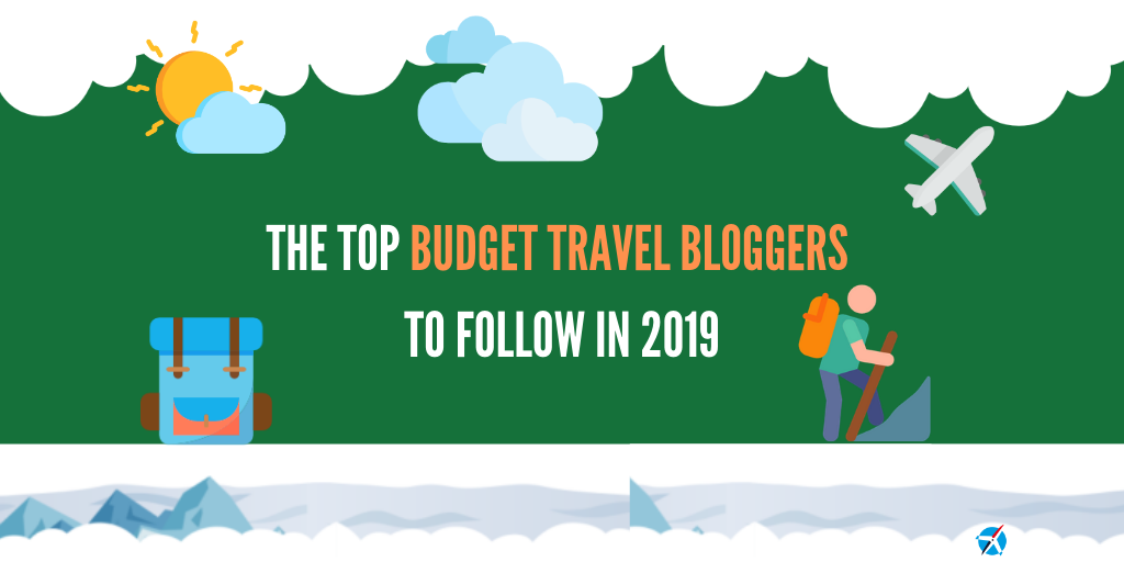 The Top Budget Travel Blogs to Follow in 2019