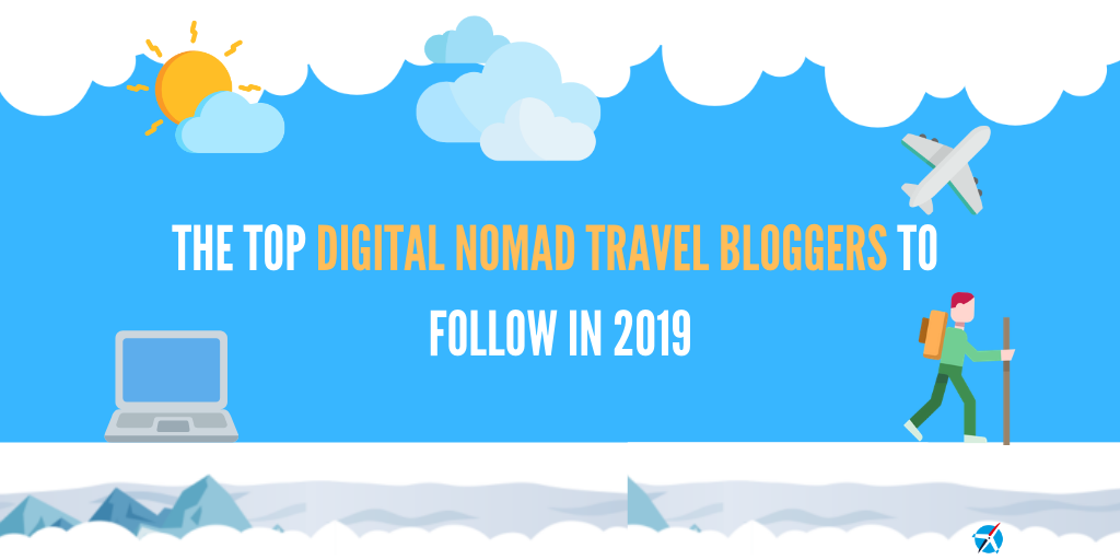 The Top Digital Nomad Travel Blogs to Follow in 2019