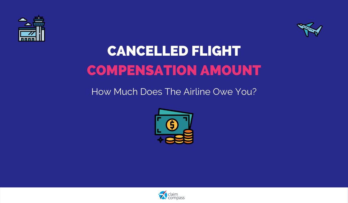 Cancelled Flight Compensation Amount: How Much Can I Get for a Flight Cancellation?