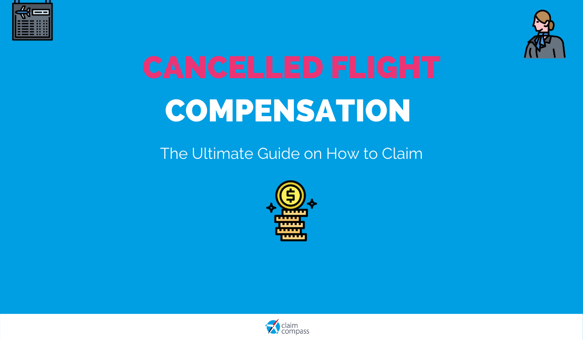 Cancelled Flight Compensation: How to Claim Money from The Airline
