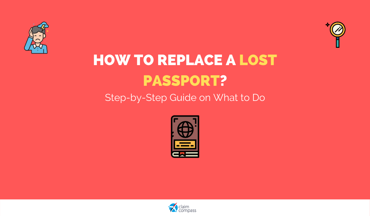 How to Replace a Lost Passport? Step-by-Step Guide on What to Do