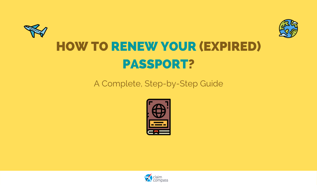 How to Renew Your (Expired) Passport? A Complete, Step-by-Step Guide