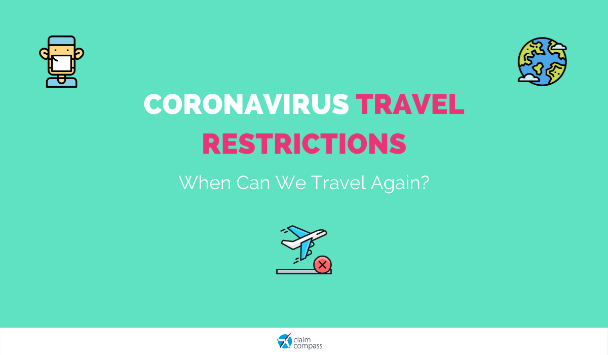 Coronavirus Travel Restrictions: When Can We Travel Again?