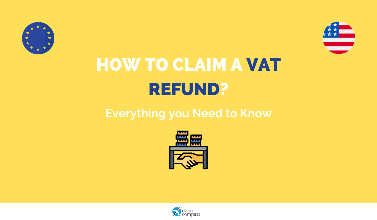 How to Claim a VAT Refund? Everything you Need to Know