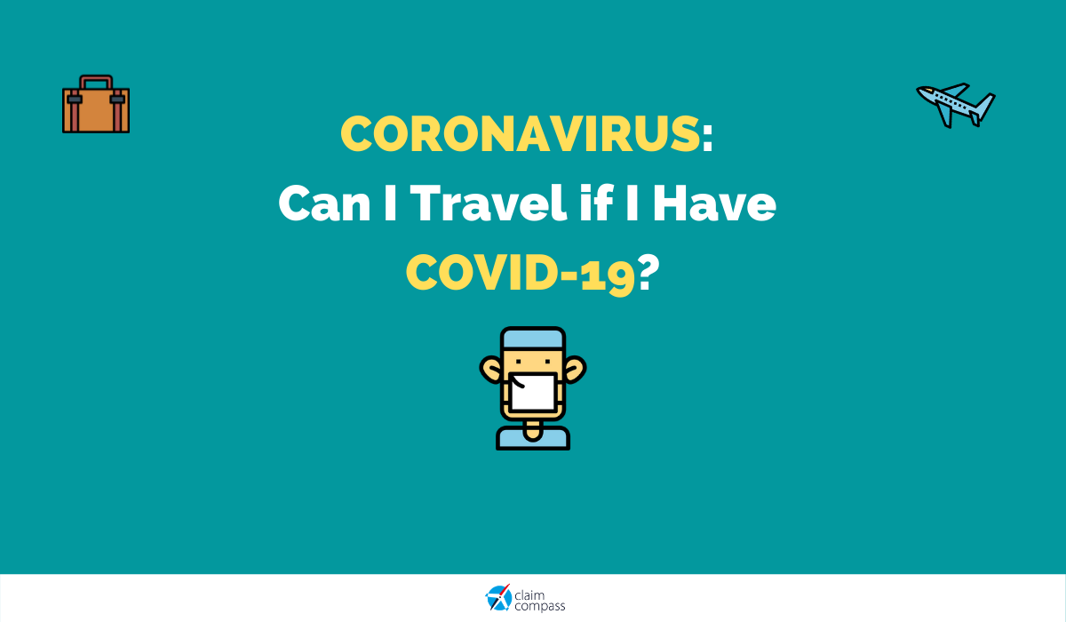 Can I Travel if I Have COVID-19?