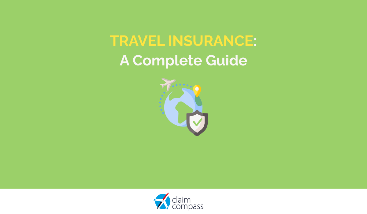 Travel Insurance: A Complete Guide